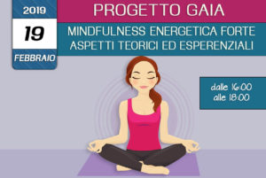 Formazione Progetto Gaia - Mindfulness energetica forte- 19 Febbraio 2019 - crescita personale- associazione Pianeta Giovani Isernia