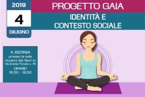 Incontro gratuito sulla percezione della nostra identità nel contesto sociale – formazione Progetto Gaia - 4 Giugno 2019 a Isernia – organizzato dall'associazione Pianeta Giovani