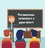 Formare volontari e operatori