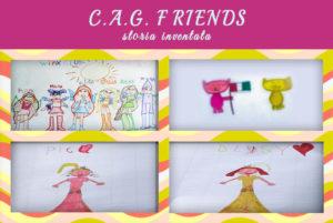 C.A.G. FRIENDS - Storia inventata dai ragazzi nelle ativita online del Centro Totila - Progetto Cantiere Totila - Associazione Pianeta Giovani