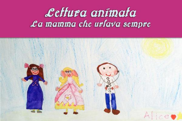 """Lettura animata della favola """"La mamma che urlava sempre"""" - Attività online Centro Totila - Progetto Cantiere Totila - Associazione Pianeta Giovani"""