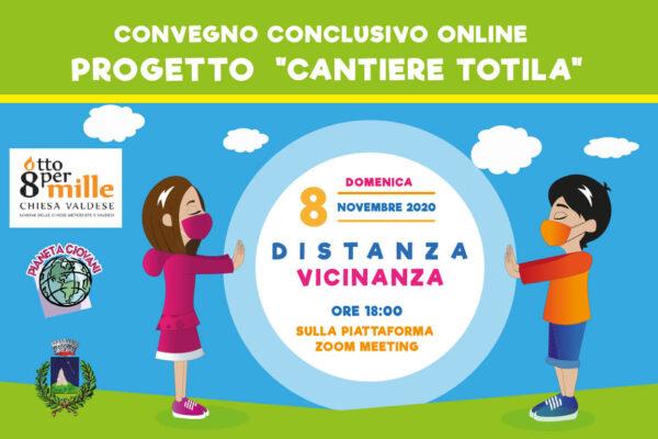 """Distanza Vicinanza – Convegno conclusivo online Progetto """"Cantiere Totila"""""""
